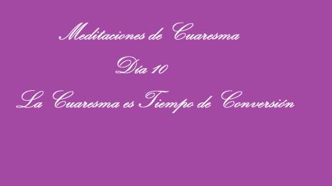 meditaciones de cuaresma dia 10