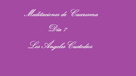 meditaciones de cuaresma dia 7